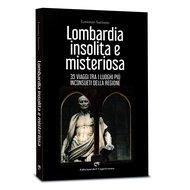 Lombardia Insolita e Misteriosa